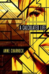 A Calculated Life book cover. By Anne Charnock
